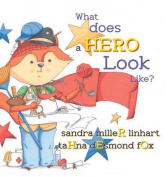What Does a Hero Look Like?