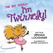 I'm Twirrely! (Nut Family)