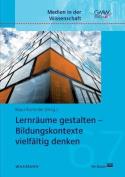 Lernraume Gestalten - Bildungskontexte Vielfaltig Denken [GER]