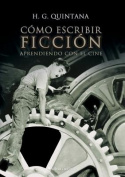 Como Escribir Ficcion. Aprendiendo Con El Cine [Spanish]