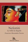 Nefertiti: La Bella Ha Llegado [Spanish]