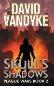 Skull's Shadows (Plague Wars)