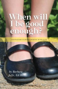 When Will I Be Good Enough?
