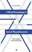 A Brief Genealogy of Jewish Republicanism