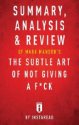Summary, Analysis & Review of Mark Manson's the Subtle Art of Not Giving A F*Ck by Instaread