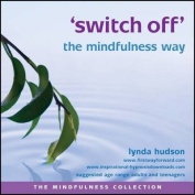 Switch off the Mindfulness Way  [Audio]