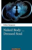 Naked Body... Dressed Soul