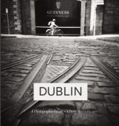 Dublin: A Photographic Essay