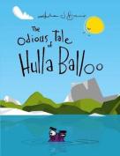 The Odious Tale of Hulla Balloo
