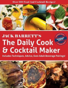 The Daily Cook & Cocktail Maker  : Includes Techniques, Advice, Even Adult Beverage Pairings!