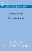 Awol Bride (Harlequin) [Special Edition]