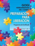 Curso de Certificacion Gogi de Preparacion Para Liberacion [Spanish]