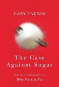 The Case Against Sugar [Large Print]