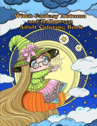 Witch Fantasy Autumn and Halloween Adult Coloring Book