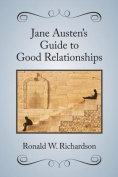 Jane Austen's Guide to Good Relationships
