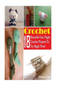 Crochet: 18 Beautiful One-Night Crochet Projects to Try Right Now!