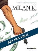 Milan K.