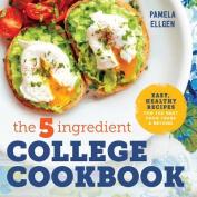 The 5-Ingredient College Cookbook