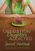 Operation Daughters Addicted Journal Workbook