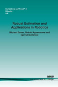 Robust Estimation and Applications in Robotics
