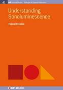 Understanding Sonoluminescence
