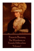 Frances Burney - The Wanderer, or Female Difficulties