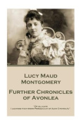 Lucy Maud Montgomery - Further Chronicles of Avonlea