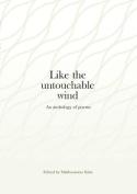 Like the Untouchable Wind