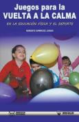 Juegos Para La Vuelta a la Calma En La Educacion Fisica y El DePorte [Spanish]