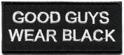 Good Guys Wear Black martial arts slogan embroidered applique iron-on patch new S-1311