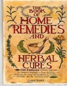 The Book of Home made remedies and Herbal Cures [Paperback]