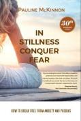 In Stillness Conquer Fear