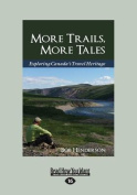 More Trails, More Tales [Large Print]