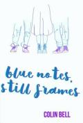 Blue Notes, Still Frames