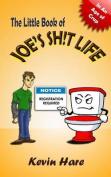 The Little Book of Joe's Sh!t Life