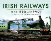 Irish Railways in the 1950s and 1960s