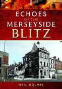 Echoes of the Merseyside Blitz