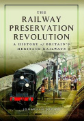 The Railway Preservation Revolution