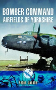 Bomber Command Airfields of Yorkshire