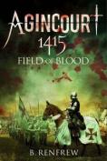 Agincourt 1415: Field of Blood