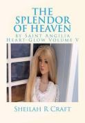 The Splendor of Heaven