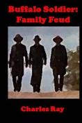 Buffalo Soldier: Family Feud