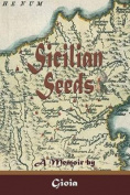 Sicilian Seeds: A Memoir