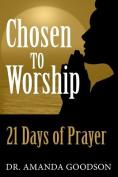 Chosen to Worship