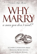 Why Marry a Man You Don't Need