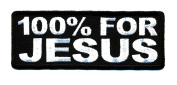 Embroidered Iron On Patch - 100% For Jesus 10cm Patch