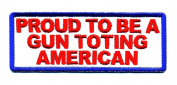 Embroidered Iron On Patch - Proud To Be A Gun Toting American 10cm Patch