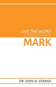 Live the Word Commentary: Mark