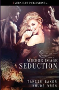 Mirror Image Seduction