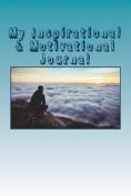 My Inspirational & Motivational Journal